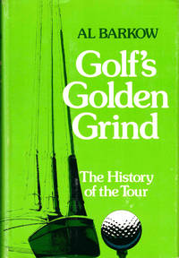 Golf's Golden Grind: A History of the Tour