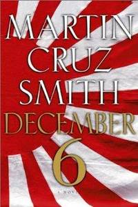 December 6: A Novel by  Martin Cruz Smith - 1st - 2002-09-30 - from Monroe Street Books and Biblio.com