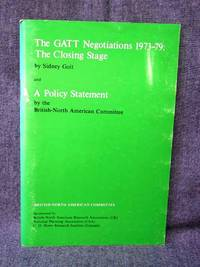 GATT Negotiations 1973-79:  The Closing Stage, The/Policy Statement, A