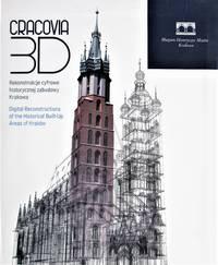 image of Cracovia 3D. Rekonstrukcje Cyfrowe Historycznej Zabudowy Krakowa. Digital Reconstrutions of the Historical Built-Up Areas of Krakow