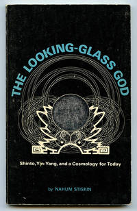 The Looking-Glass God: Shinto, Yin-Yang, and a Cosmology for Today