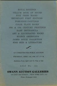 Royal bindings, vellum book of hours, important first editions, fore-edge paintings, color plate books, 16th & 17th century printings, rare incunabula, art & illustrated books, scarce Americana, James Joyce collection, fine sets & literature. April 15, 1948