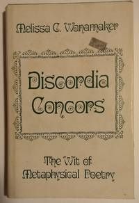 Discordia Concors: The Wit of Metaphysical Poetry (National university publications: literary criticism series) by Wanamaker, Melissa C - 1975-06-01 2019-08-23