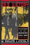 image of Red Victory: A History Of The Russian Civil War, 1918-1921