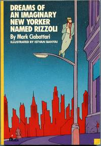 image of DREAMS OF AN IMAGINARY NEW YORKER NAMED RIZZOLI