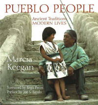 Pueblo People: Ancient Traditions - Modern Lives