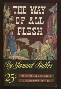 The Way of all Flesh by  Samuel Butler - Paperback - First Thus - 1939 - from E Ridge fine Books and Biblio.co.uk