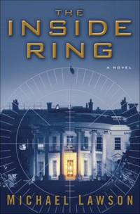 The Inside Ring : A Novel by Lawson, Mike - 2005
