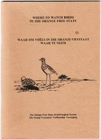 Where to Watch Birds in the Orange Free State. A guide to some good birdwatching areas in the...