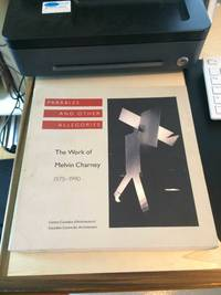 image of Parables and Other Allegories: The Work of Melvin Charney, 1975-1990
