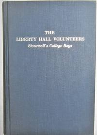 The Liberty Hall Volunteers:  Stonewall's College Boys
