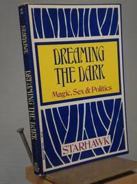 Dreaming the Dark: Magic, Sex and Politics
