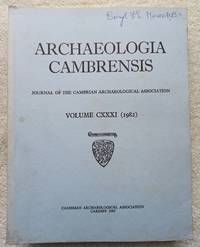 Archaeologia Cambrensis - the Journal of the cambrian Archaeological Association, Vol. 131, 1982 by Periodical - Paperback - First Edition - 1983 - from Glenbower Books (SKU: 19260)