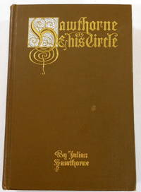 Hawthorne and His Circle by  Julian Hawthorne - First Edition - 1903 - from Resource Books, LLC and Biblio.com