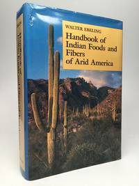 HANDBOOK OF INDIAN FOODS AND FIBERS OF ARID AMERICA
