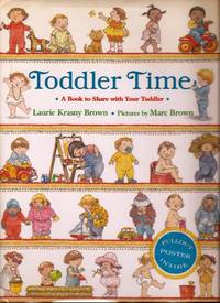 Toddler Time: A Book to Share with Your Toddler by  Laurie Krasny Brown - First Printing - 1990 - from E M Maurice Books, LLC, ABAA and Biblio.com