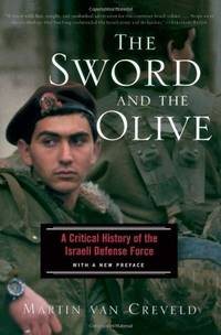 The Sword and The Olive: A Critical History of the Israeli Defense Force