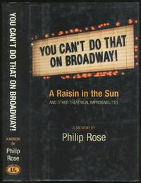 You Can't Do That on Broadway!: A Raisin in the Sun and Other Theatrical Improbabilities
