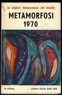 Metamorfosi 1970: Antologia di fantascienza (World's Best Science Fiction: 1969)