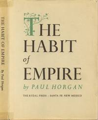 Habit of Empire by  Paul Horgan  - Signed First Edition  - 1939  - from Back of Beyond Books, ABAA (SKU: 009355BT)