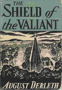 The Shield of the Valiant by  August Derleth - Hardcover - 1945 - from Antipodean Books, Maps & Prints and Biblio.com