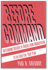 Before Command: An Economic History of Russia from Emancipation to the First Five-Year Plan