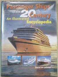 Passenger Ships of the 20th century : an illustrated encyclopedia.