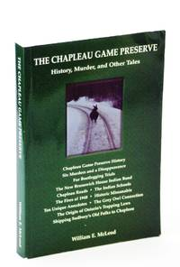 image of The Chapleau Game Preserve: History, Murder and Other Tales