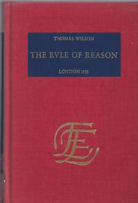 The Rule of Reason, Conteinyng the Arte of Logique, Set Forth in Englishe 1551