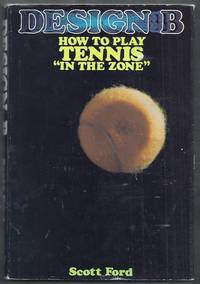 "Design B.  How to Play Tennis ""In the Zone"""