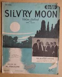 Silv'ry Moon.