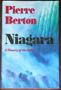 Niagara: A History of the Falls by  Pierre Berton - 1st - 1992 - from CANFORD BOOK CORRAL and Biblio.com