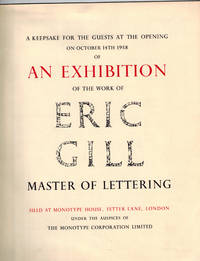 A Keepsake for the Guests at the Opening on October 14th 1958 of An Exhibition of the Work of ERIC GILL Master of Lettering