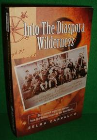 INTO THE DIASPORA WILDERNESS Goa's Untold Migration Stories from the British Empire to the New World by   Selma - Paperback - Signed - 2010 - from booksonlinebrighton and Biblio.com