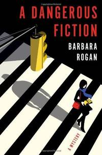 A Dangerous Fiction : A Mystery by  Barbara Rogan - First Edition - 2013 - from Fleur Fine Books (SKU: 9780670026500)