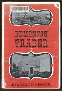 EDMONTON TRADER The Story of John A. McDougall