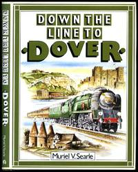 Down the Line to Dover: A Pictorial History of Kent's Boat Train Line