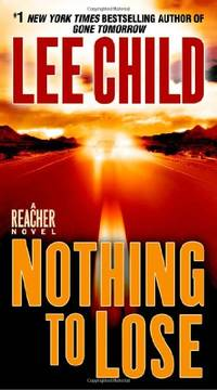 Nothing to Lose: A Jack Reacher Novel (Jack Reacher Novels) by  Lee Child New York Times Bestselling Author - Paperback - from World of Books Ltd and Biblio.com
