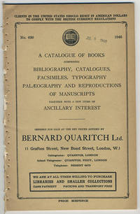 A catalogue of books comprising bibliography, catalogues, facsimiles, typography, palaeography and reproductions of manuscripts. Together with a few items of ancillary interest.