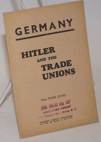 """Germany, Hitler and the trade unions.  Wels and Leipart on their knees in the Third Empire.  (Reprinted from no. 8 """"C.I."""") [cover title, sub-title from caption title]"""