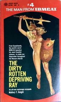 The Man from T.O.M.C.A.T. in The DIRTY ROTTEN DEPRIVING RAY (paperback 1st.)