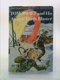 Tom Swift and His Atomic Earth Blaster by Victor Appleton II - Hardcover - 1954 - from ThriftBooks and Biblio.com
