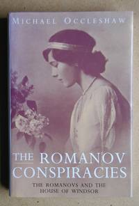 The Romanov Conspiracies: The Romanovs and the House of Windsor.