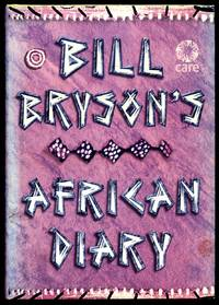 Bill Bryson's African Diary by Bryson, Bill [Map by Neil Gower] Photography by Jenny Matthews - 2002
