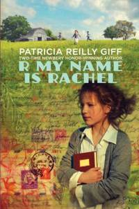 R My Name Is Rachel by Patricia Reilly Giff - 2011