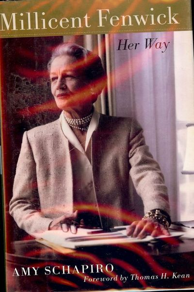 2003. KEAN, Thomas H.. SCHAPIRO, Amy. MILLICENT FENWICK: HER WAY. Foreword by Thomas H. Kean. New Br...