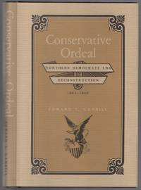 image of Conservative Ordeal: Northern Democrats and Reconstruction, 1865-1868