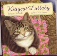 """Kittycat Lullaby  --by the Illustrator of """"A Kitten's Year"""" & """"Santa's Snow Cat"""""""