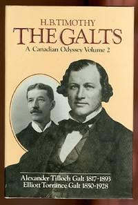 image of THE GALTS: A CANADIAN ODYSSEY.  VOLUME 2:  ALEXANDER TILLOCH GALT 1817-1893, ELLIOTT TORRANCE GALT 1850-1928.