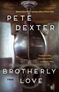 Brotherly Love : A Novel